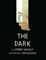 The Dark by Lemony Snicket and Jon Klassen