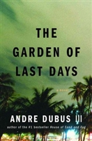 The Garden of Last Days Andre Dubus