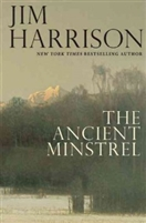 The Ancient Minstrel Jim Harrison