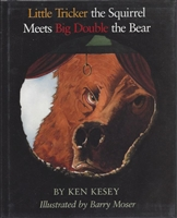 Little Tricker the Squirrel Meets Big Double the Bear by Ken Kesey
