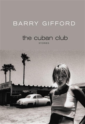 The Cuban Club Barry Gifford