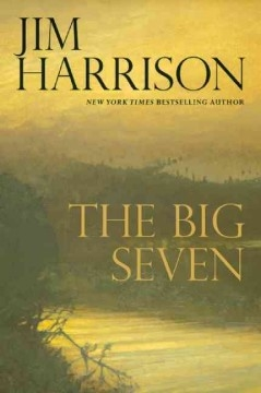 The Big Seven Jim Harrison