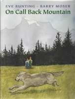 On Call Back Mountain by Eve Bunting
