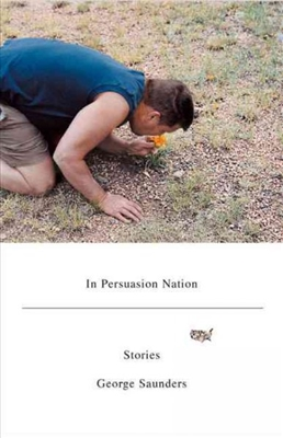 In Persuasion Nation by George Saunders