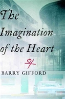 The Imagination of the Heart Barry Gifford