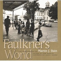 Faulkner's World: The Photographs of Martin J. Dain