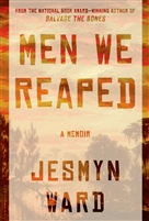 Men We Reaped: A Memoir by Jesmyn Ward
