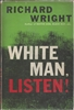 White Man Listen! by Richard Wright