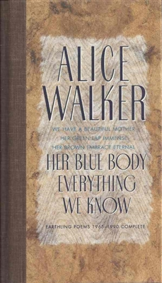 Her Blue Body Everything We Know by Alice Walker