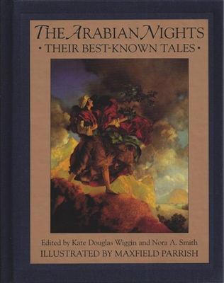 The Arabian Nights edited by Kate Douglas Wiggins and Nora A. Smith