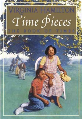Time Pieces: The Book of Times by Virginia Hamilton
