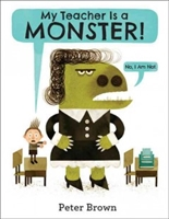 My Teacher Is a Monster! by Peter Brown