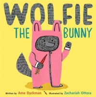 Wolfie the Bunny by Amy Dyckman