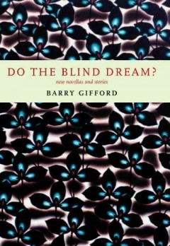 Do the Blind Dream? Barry Gifford