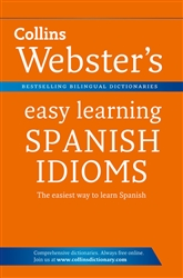 Collins Websters easy learning Spanish Idioms