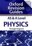 AS and A Level Physics Through Diagrams (Oxford Revision Guides)