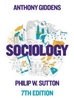Sociology by Anthony Giddens and Philip W Sutton BUNDLE