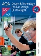 Product Design 3D DESIGN AQA Disign and Technology AS and A2 (Nelson Thornes)