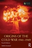 Origins of the Cold War 1941 to 1949 (FOURTH Edition)