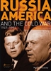RUSSIA America and the Cold War 1949 to 1991 (Revised Second Edition)