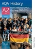 From Defeat to Unity Germany 1945 to 1991 AQA History A2 Unit 3 Student Book (Nelson Thornes)