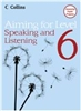 Aiming for Level 6 Speaking and Listening Student Book