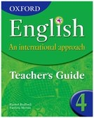 OXFORD English An International Approach TEACHERS GUIDE 4