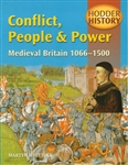 HODDER HISTORY Conflict People and Power Medieval Britain 1066 to 1500 (