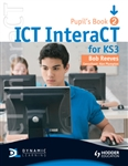 ICT InteraCT for KS3 Student Book 2