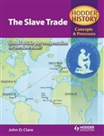 The Slave Trade HODDER HISTORY Concepts and Processes