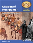 HODDER HISTORY Concepts and Processes A Nation of Immigrants?