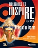 RELIGIONS TO INSPIRE FOR KS3 Hinduism