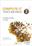 Compute-IT Computing for Key Stage 3 Teachers Pack 3