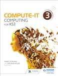 Compute-IT Computing for Key Stage 3 Student Book 3