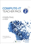 Compute-IT Computing for Key Stage 3 Teachers Pack 2