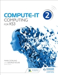 Compute-IT Computing for Key Stage 3 Student Book 2