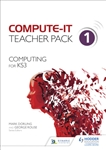 Compute-IT Computing for Key Stage 3 Teachers Pack 1