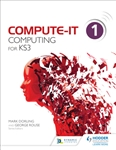 Compute-IT Computing for Key Stage 3 Student Book 1