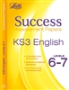 KS3 Success ASSESSMENT PAPERS English Level 6 to 7 (Letts)