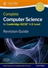 Complete Computer Science for Cambridge IGCSE and O Level Revision Guide