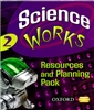 Oxford - Science Works: 2: Resources & Planning Pack