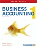 Frank Woods Business Accounting 1 with MyAccountingLab access card, 12/E