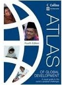 ATLAS OF GLOBAL DEVELOPMENT A Visual Guide to the World's Greatest Challenges