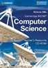 Cambridge IGCSE and O Level Computer Science Teachers Resource CD-ROM