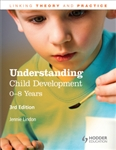 Understanding Child Development 0 to 8 Years THIRD Edition
