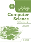 Cambridge IGCSEand O Level Computer Science Workbook