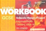 Germany 1919 to 1945 Workbook (GCSE SHP: Enquiry in Depth)