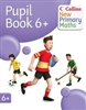 Collins New Primary Maths Pupil Book 6+
