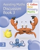 Collins New Primary Maths Assisting Maths Discussion Book 3