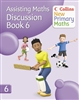 Collins New Primary Maths Assisting Maths Discussion Book 6